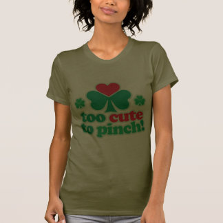 Too Cute To Pinch T-shirts