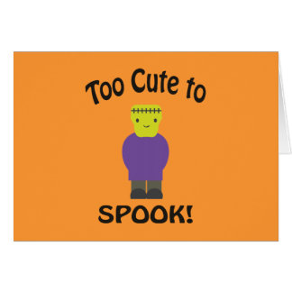 Too Cute To Spook - Frankenstein Card