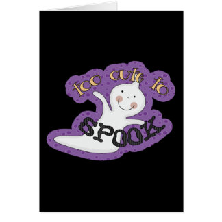 Too Cute To Spook Halloween Ghost Greeting Card