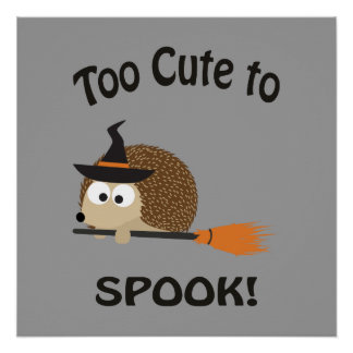 Too Cute To Spook! Hedgehog Witch Poster