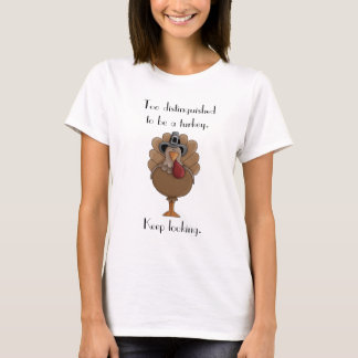 Too Distinguished to be a Turkey T-Shirt