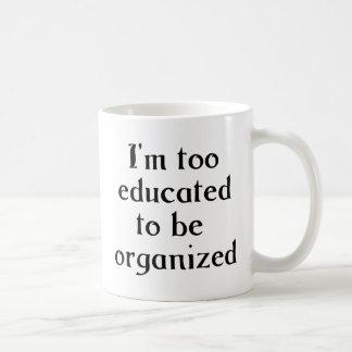 Too Educated Classic White Coffee Mug