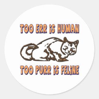 TOO ERR IS HUMAN, TOO PURR IS FELINE STICKER