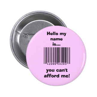 Too Expensive Pinback Button