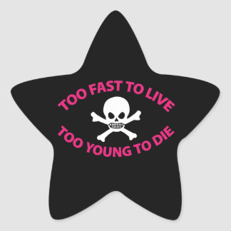 Too fast to live Too Young to die Black ED. Star Sticker