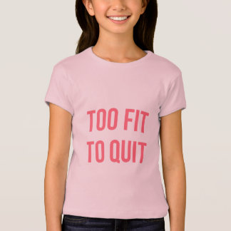 Too Fit Exercise Quotes Hot Pink Gym T-Shirt
