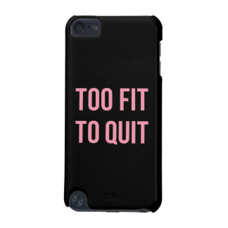 Too Fit Fitness Funny Quotes Black Pink iPod Touch 5G Cases