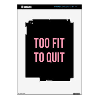 Too Fit Fitness Funny Quotes Black Pink iPad 3 Skin