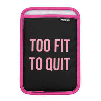 Too Fit Fitness Funny Quotes Black Pink iPad Mini Sleeve