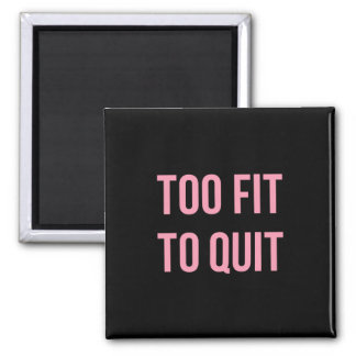 Too Fit Fitness Funny Quotes Black Pink Magnet