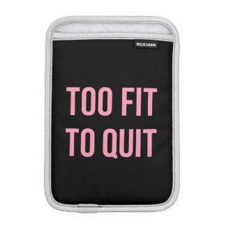 Too Fit Fitness Funny Quotes Black Pink Sleeve For iPad Mini
