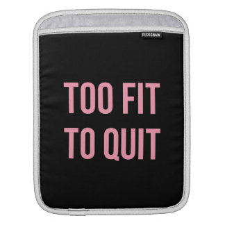 Too Fit Fitness Funny Quotes Black Pink Sleeve For iPads
