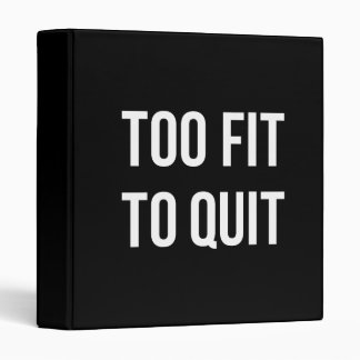 Too Fit Fitness Funny Quotes Black White Binder