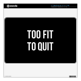 Too Fit Fitness Funny Quotes Black White Decals For MacBook Air
