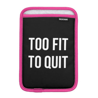 Too Fit Fitness Funny Quotes Black White iPad Mini Sleeve
