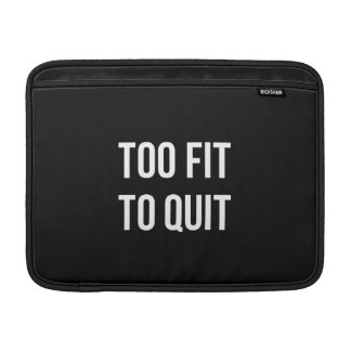 Too Fit Fitness Funny Quotes Black White MacBook Air Sleeve