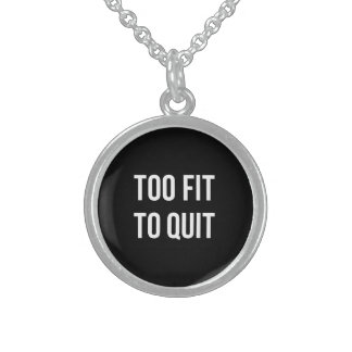 Too Fit Fitness Funny Quotes Black White Round Pendant Necklace