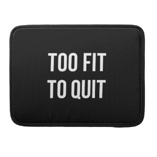 Too Fit Fitness Funny Quotes Black White Sleeve For MacBooks