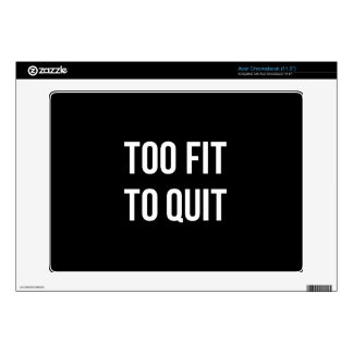 Too Fit Gym Funny Quotes Black White Acer Chromebook Skin