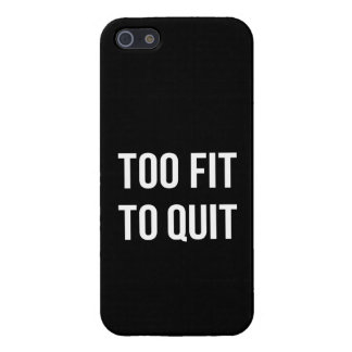 Too Fit Gym Funny Quotes Black White Case For iPhone SE/5/5s