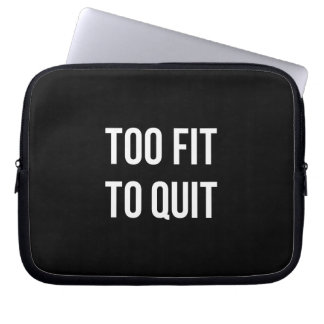 Too Fit Gym Funny Quotes Black White Laptop Computer Sleeves