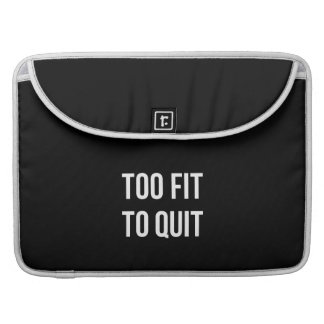 Too Fit Gym Funny Quotes Black White MacBook Pro Sleeves