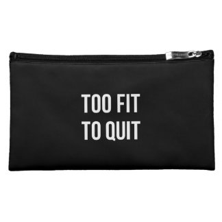 Too Fit Gym Funny Quotes Black White Makeup Bag
