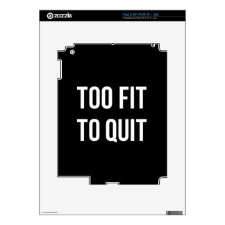 Too Fit Gym Funny Quotes Black White Skin For iPad 2