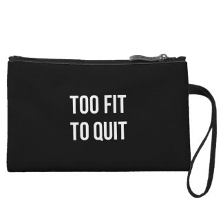 Too Fit Gym Funny Quotes Black White Wristlet