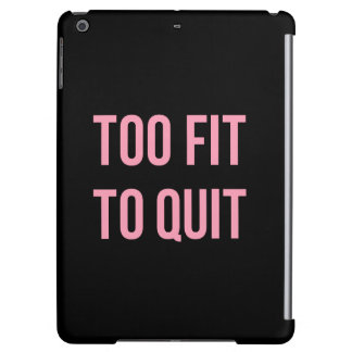 Too Fit Workout Funny Quotes Black Pink Gym iPad Air Cover