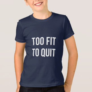 Too Fit Workout Quote Black White Gym Gear T-Shirt