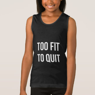 Too Fit Workout Quote Black White Gym Gear Tank Top