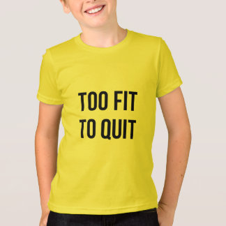 Too Fit Workout Quote Black White Gym Wear T-Shirt
