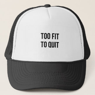 Too Fit Workout Quote Black White Gym Wear Trucker Hat