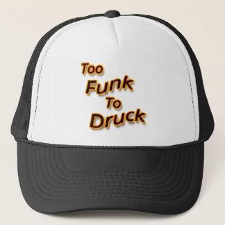 Too Funk To Drunk bright Trucker Hat