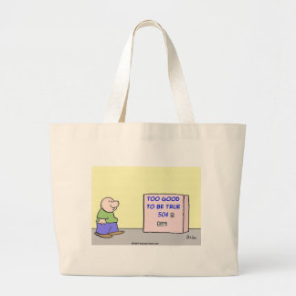 too good to be true tote bags