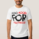 Too Hood for Hollywood Playeras