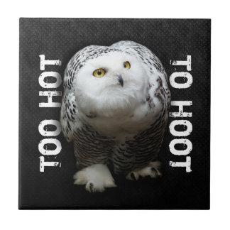 Too Hot To Hoot Ceramic Tile