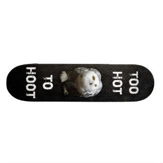 Too Hot To Hoot Skateboard
