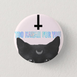 'Too Kawaii For You' Small Badge Pinback Button