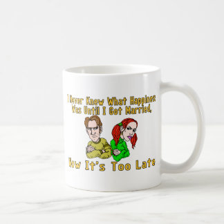 Too Late For Happiness Coffee Mug