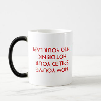 TOO LATE!, NOW YOU'VE SPILLED YOUR HOT DRINK IN... MAGIC MUG
