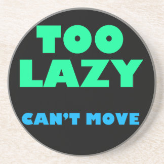 Too Lazy Can't Move Coaster