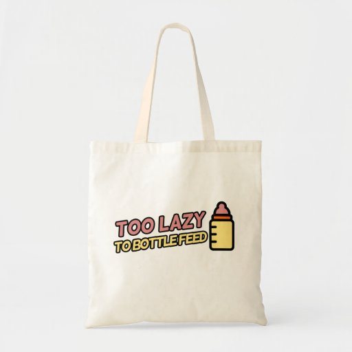 Too lazy to bottle feed canvas bags