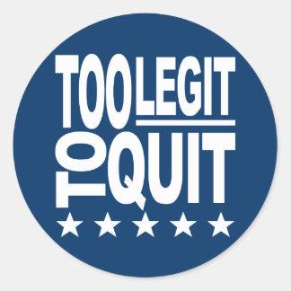 Too Legit To Quit Classic Round Sticker