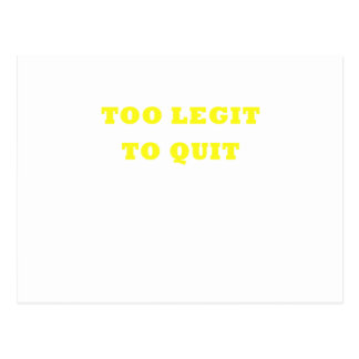 Too Legit to Quit Postcard