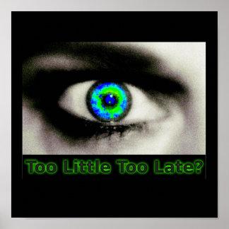 Too Little Too Late Print
