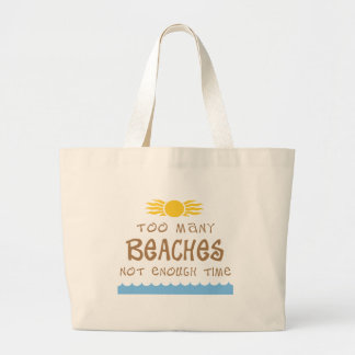 Too Many Beaches Not Enough Time Large Tote Bag