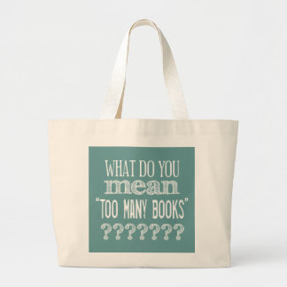 Too Many Books - available in all colours Large Tote Bag