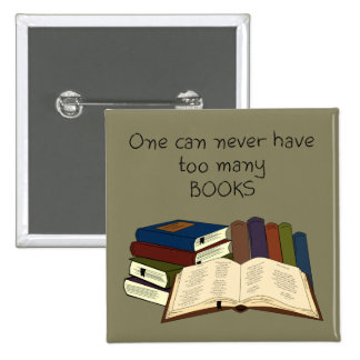 Too Many Books?! - Change Color Pinback Button